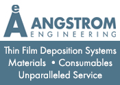 Angstrom Engineering- Thin Film Deposition Systems Materials, Consumables, Unparalleled Service