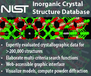 NIST Inorganic Crystal Structure Database - Expertly evaluated crystallographic data for >200,000 structures - Elaborate multi-criteria search functions - Web-accessible graphic interface - Visualize models, compute powder diffraction