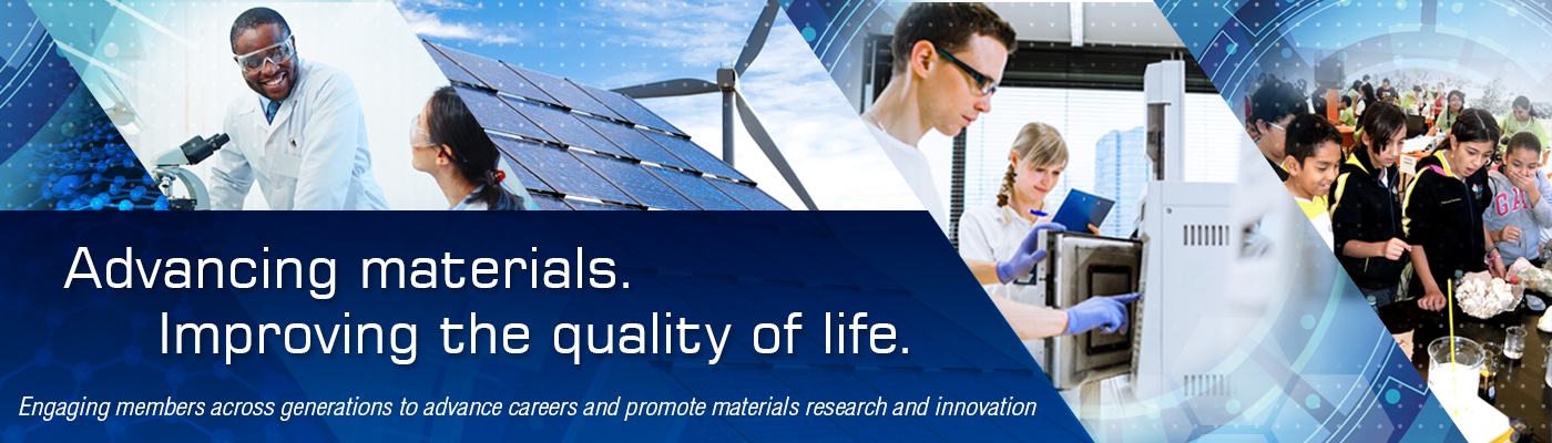 Materials Research Society (MRS) -- Advancing materials. Improving the quality of life.
